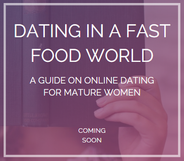"""""""dating in a fast food world"""" a guide on online dating for women over 40 dating after divorce"""
