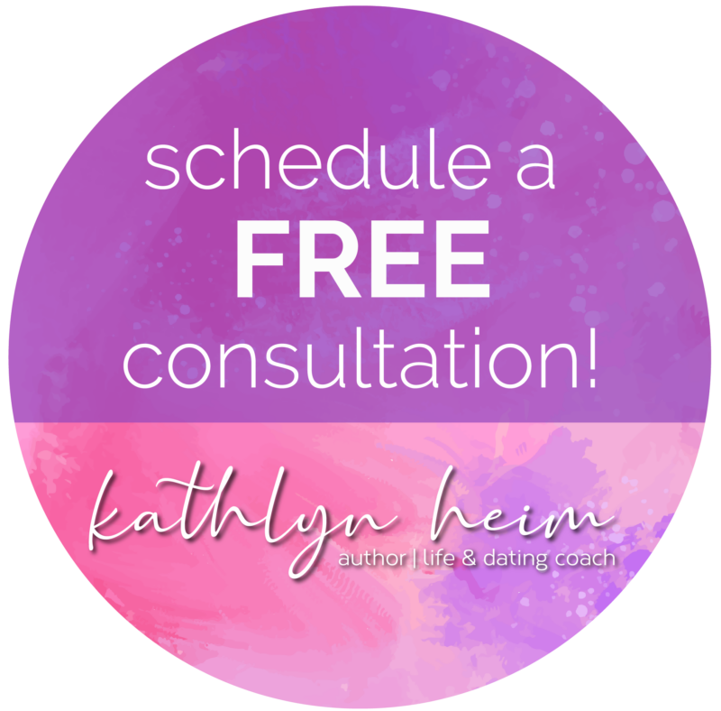 schedule a free consultation with life and dating coach Kathlyn Heim